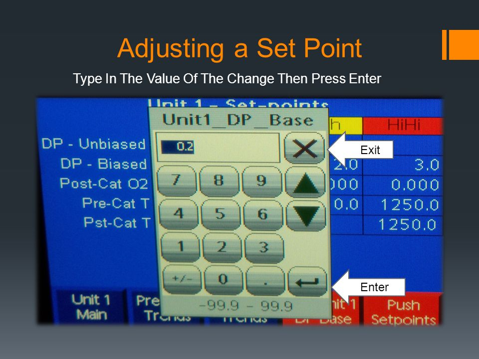 Adjusting a Set Point Type In The Value Of The Change Then Press Enter Enter Exit