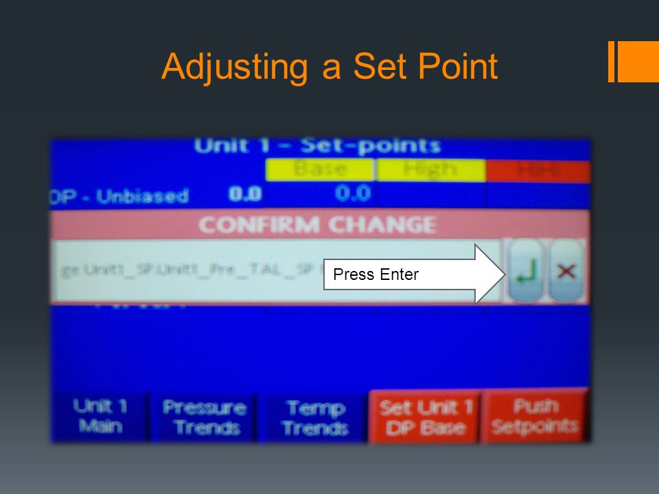 Adjusting a Set Point Press Enter
