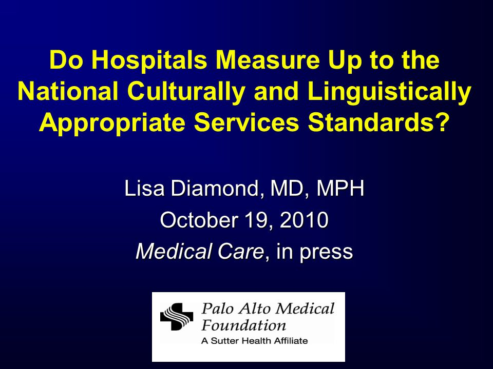 Do Hospitals Measure Up to the National Culturally and Linguistically Appropriate Services Standards.