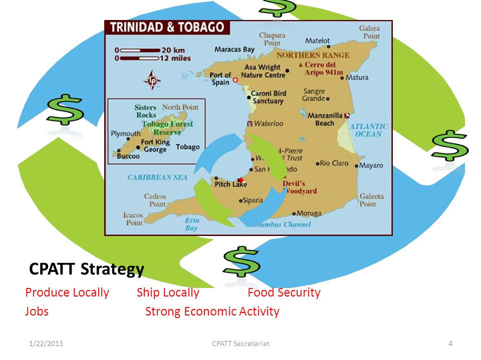 CPATT Strategy Produce Locally Ship Locally Food Security Jobs Strong Economic Activity 1/22/2013CPATT Secretariat4