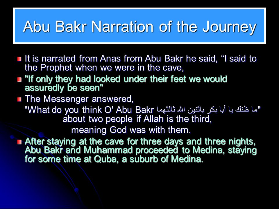 Cave of Thaur Muhammad (pbuh) and Abu Bakr hid in Cave Thaur Cave Thaur lies 5 miles south of Mecca They were in hiding for 3 days and nights Spider web and dove nest at the entrance News and food was supplied