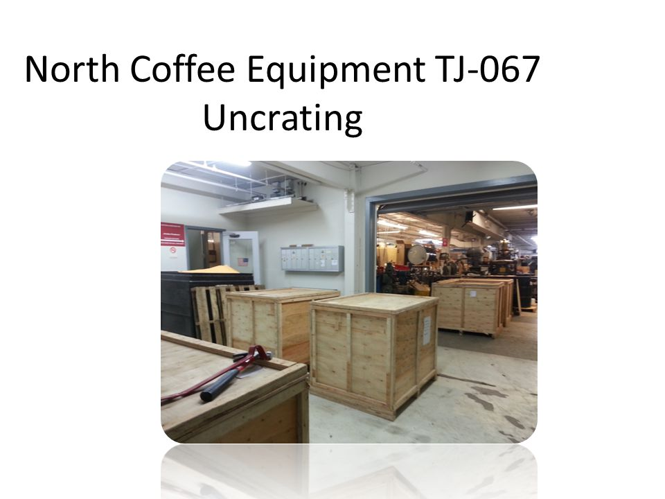 North Coffee Equipment TJ-067 Uncrating
