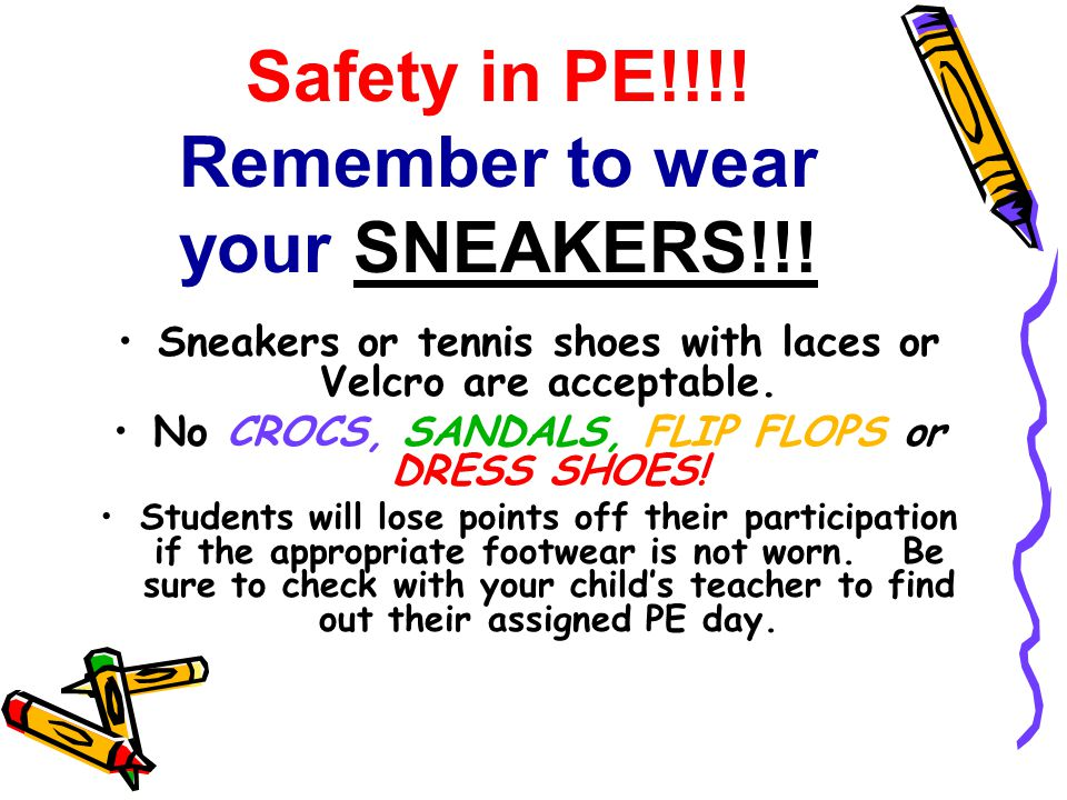 Safety in PE!!!. Remember to wear your SNEAKERS!!.