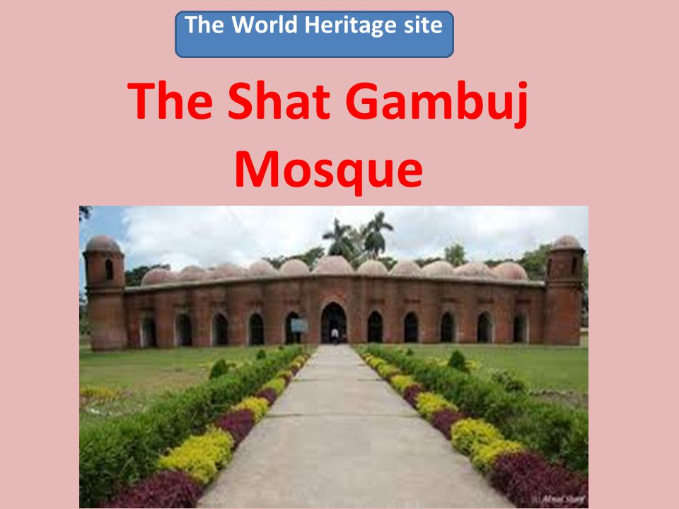 The Shat Gambuj Mosque The World Heritage site