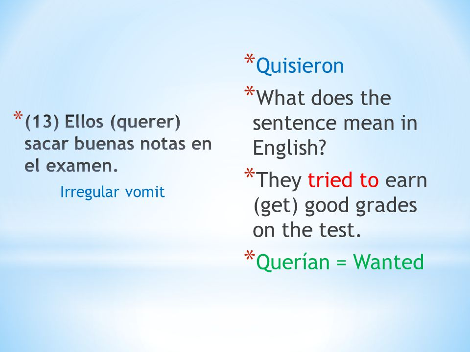 * Quisieron * What does the sentence mean in English.