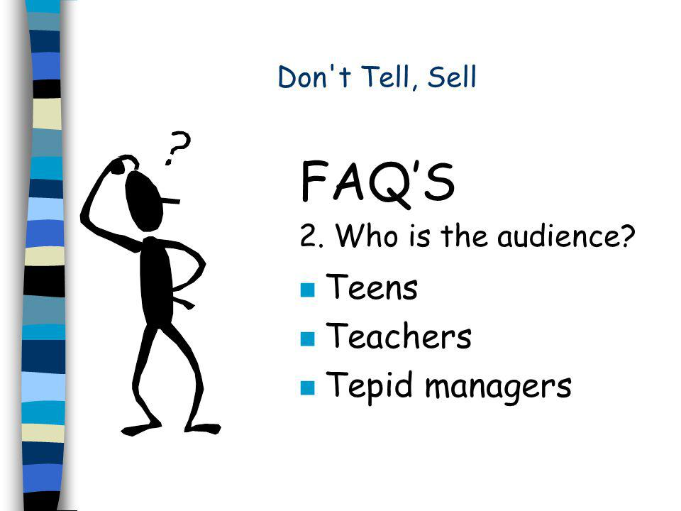 Don t Tell, Sell FAQ'S 1.What is booktalking What it is and What it is not