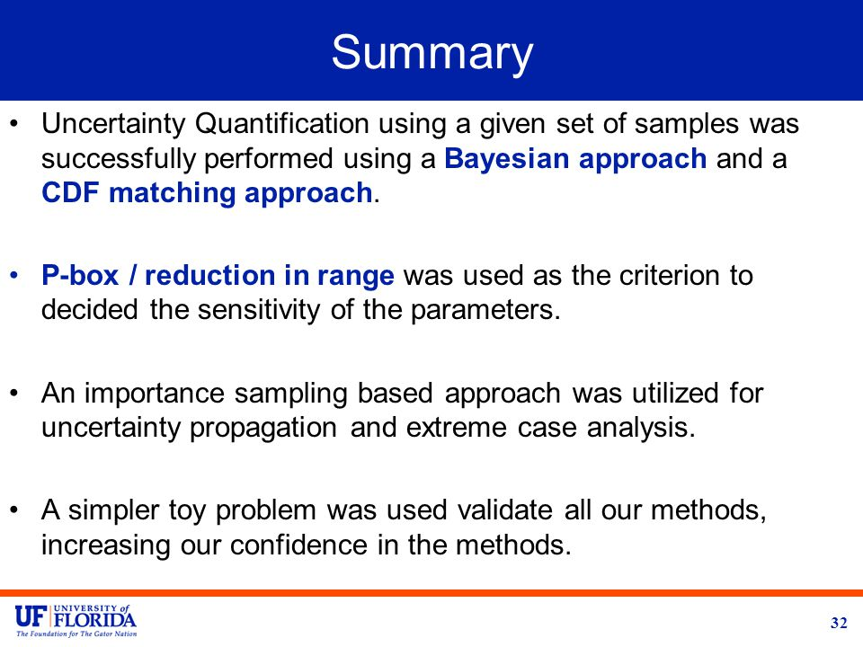 Summary Uncertainty Quantification using a given set of samples was successfully performed using a Bayesian approach and a CDF matching approach.