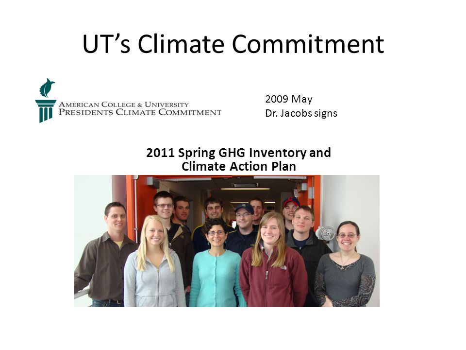 UT's Climate Commitment 2011 Spring GHG Inventory and Climate Action Plan 2009 May Dr. Jacobs signs