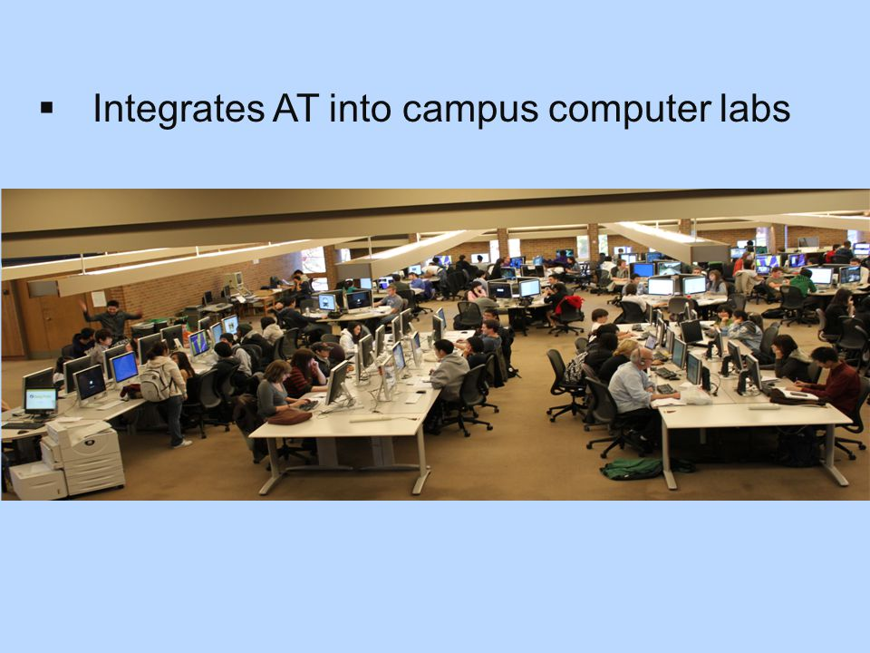  Integrates AT into campus computer labs