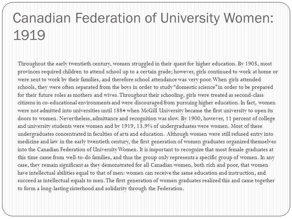 Canadian Federation of University Women: 1919 Throughout the early twentieth century, women struggled in their quest for higher education.