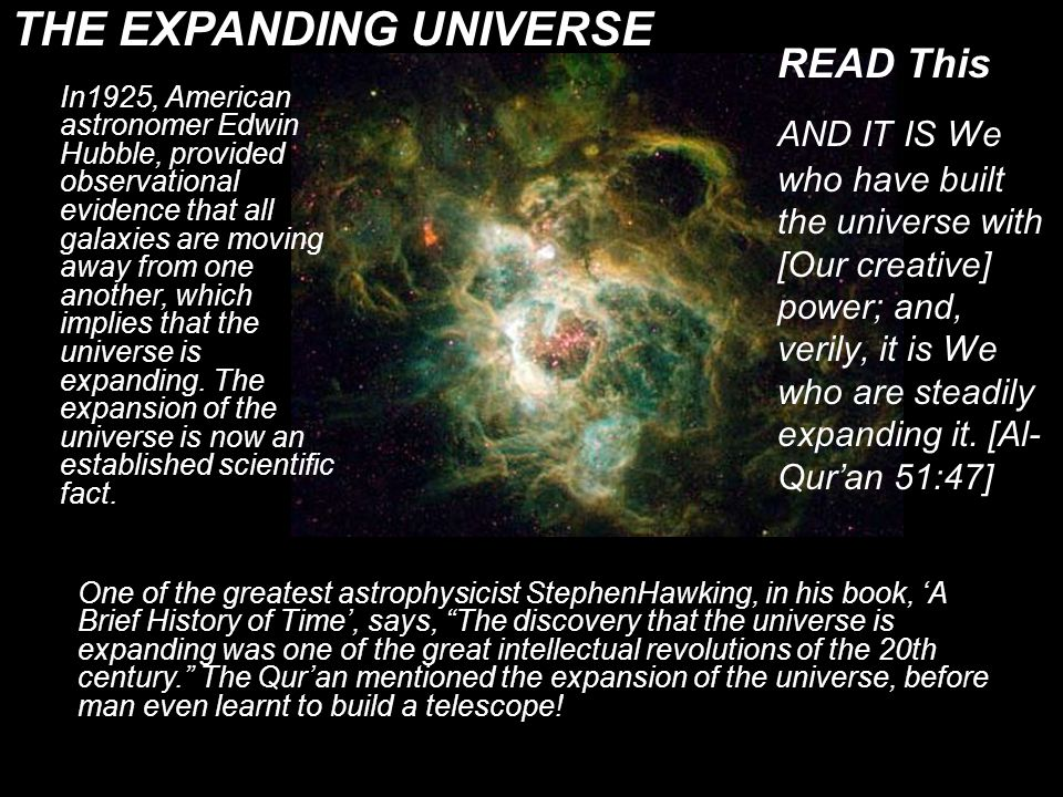 READ This AND IT IS We who have built the universe with [Our creative] power; and, verily, it is We who are steadily expanding it.