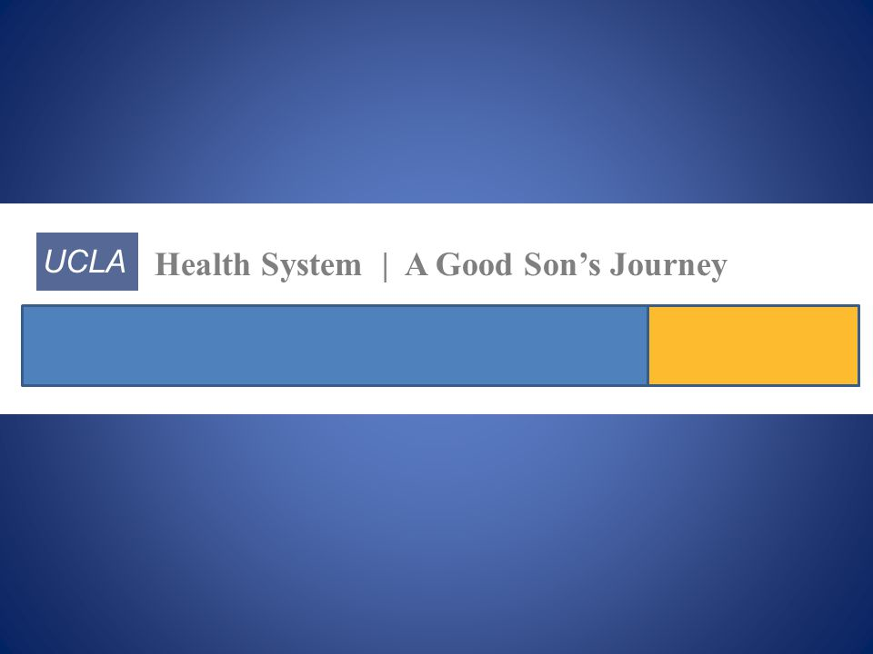 UCLA Health System | A Good Son's Journey