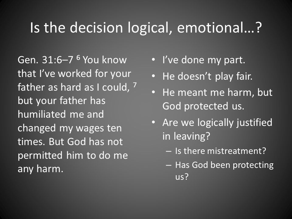 Is the decision logical, emotional…. Gen.