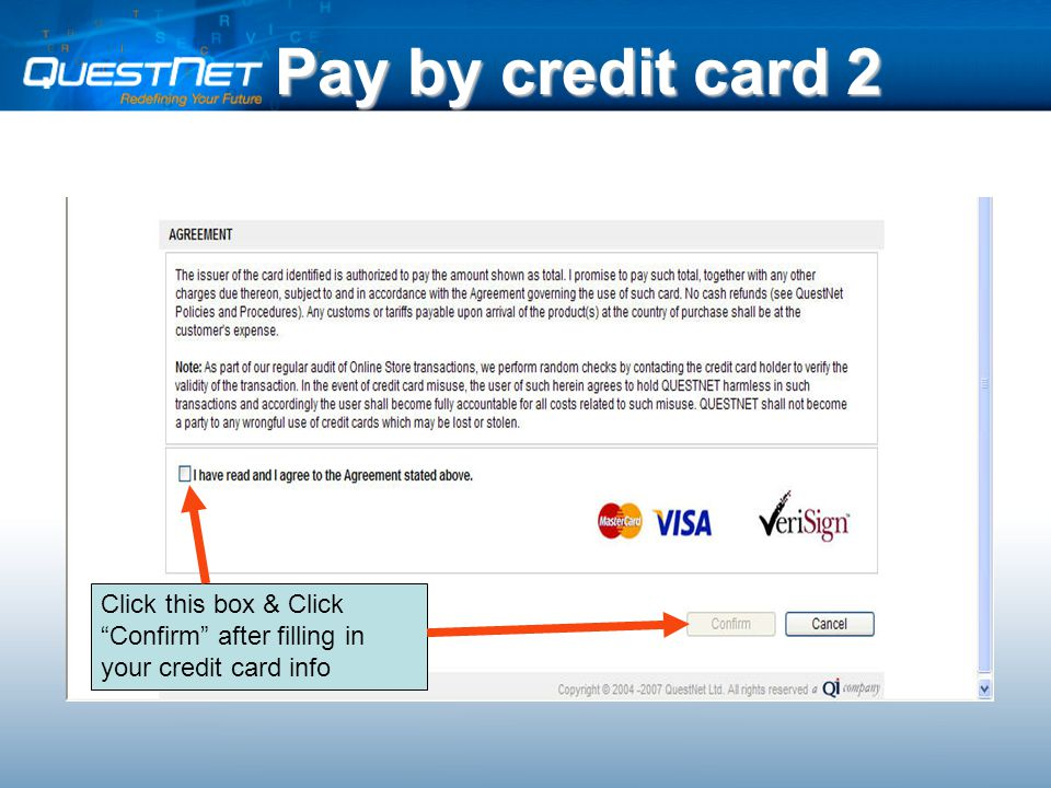 Pay by credit card 2 Click this box & Click Confirm after filling in your credit card info