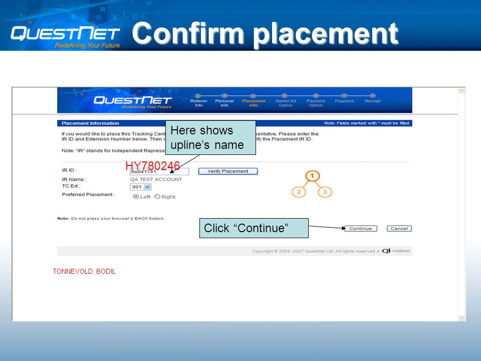 Confirm placement Click Continue Here shows upline's name HY780246 TONNEVOLD BODIL