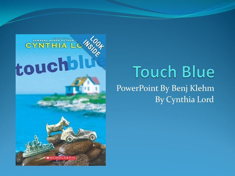 PowerPoint By Benj Klehm By Cynthia Lord