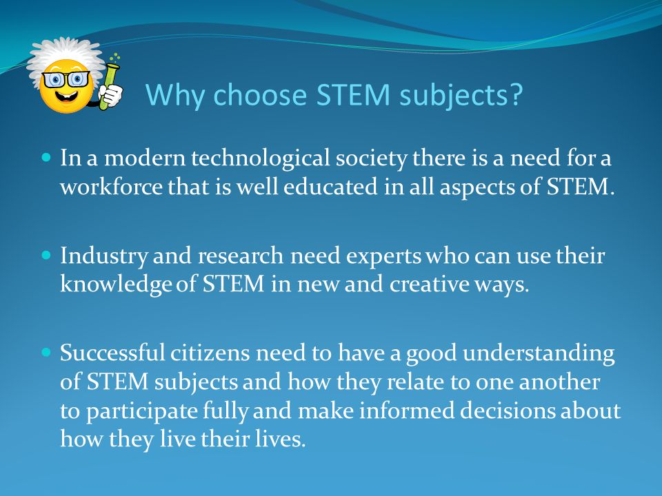 Why choose STEM subjects.