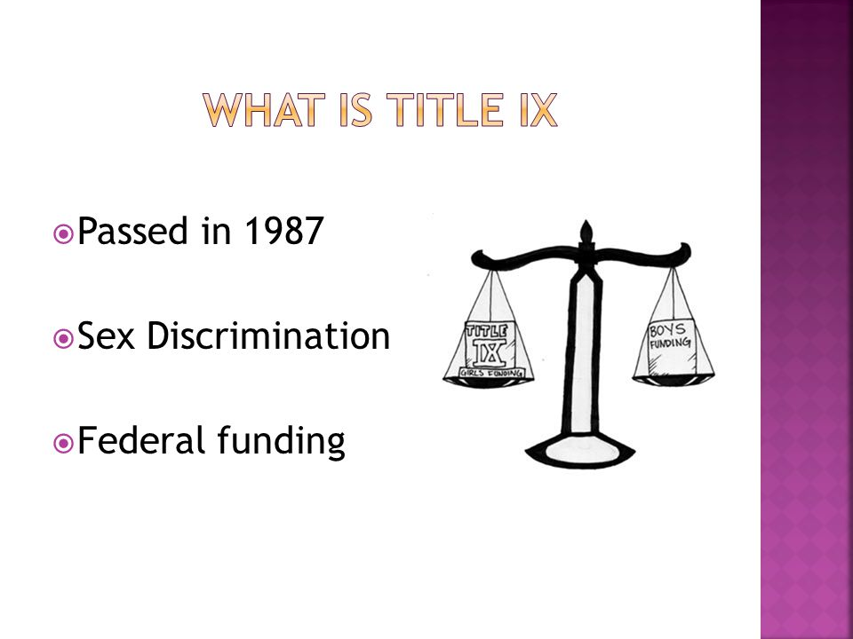  Passed in 1987  Sex Discrimination  Federal funding