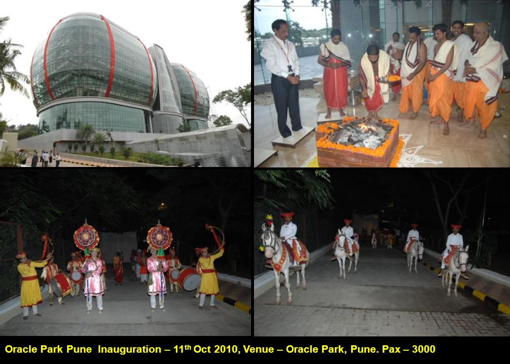 Oracle Park Pune Inauguration – 11 th Oct 2010, Venue – Oracle Park, Pune. Pax – 3000