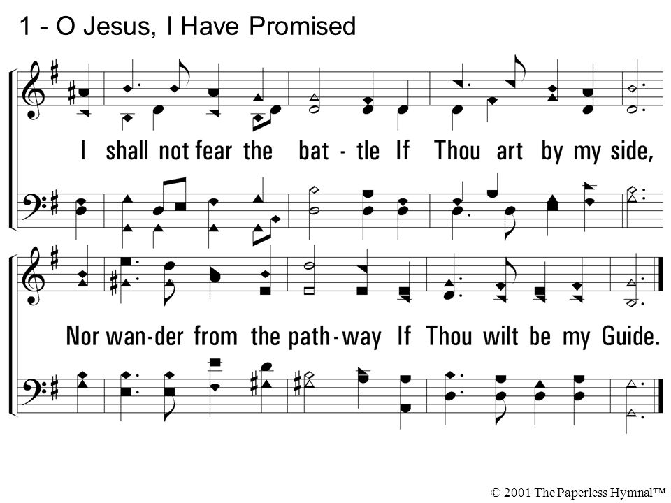 1 - O Jesus, I Have Promised © 2001 The Paperless Hymnal™