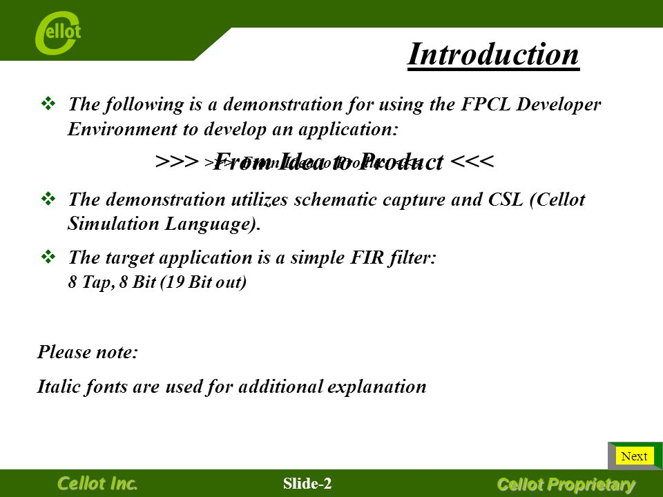 Cellot Proprietary Slide-1 Cellot Inc. From Idea to Product & ASIC Development Demonstration