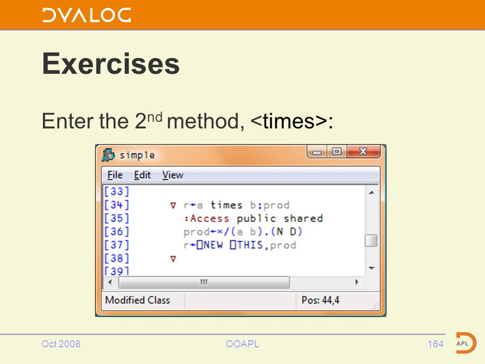 Oct 2008OOAPL164 Exercises Enter the 2 nd method, :