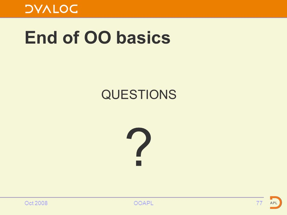 Oct 2008OOAPL77 End of OO basics QUESTIONS