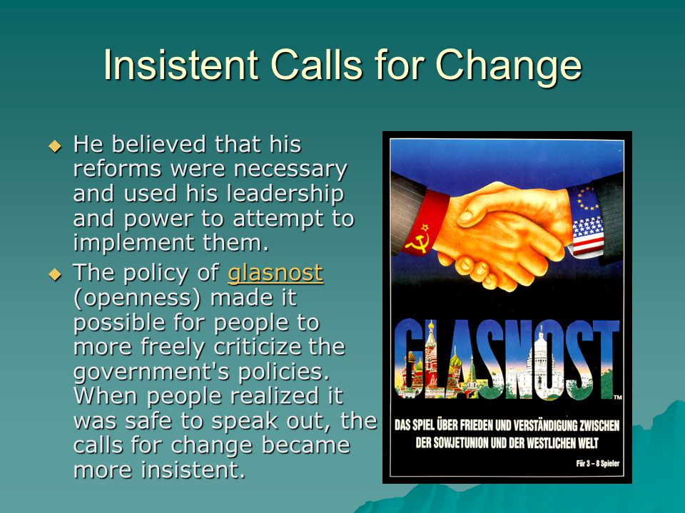 Insistent Calls for Change  He believed that his reforms were necessary and used his leadership and power to attempt to implement them.