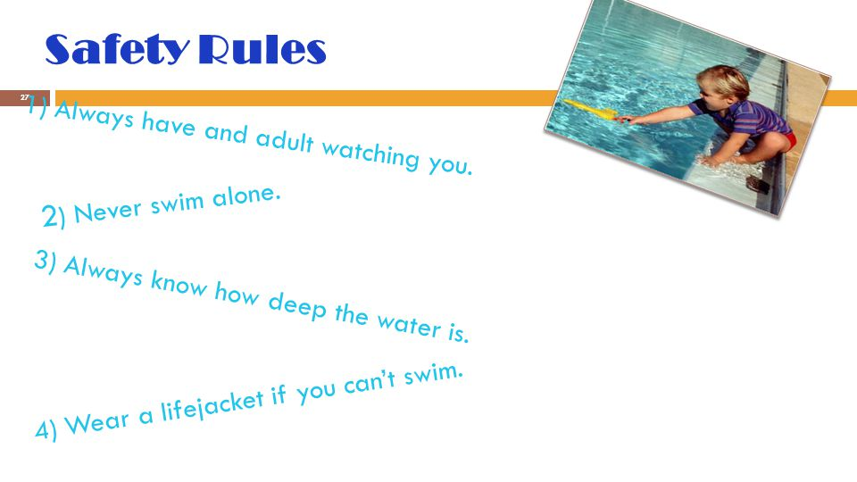 WATER SAFETY 26 How can we be safe around water By: Alejandra Zepeda & Paola Sanchez