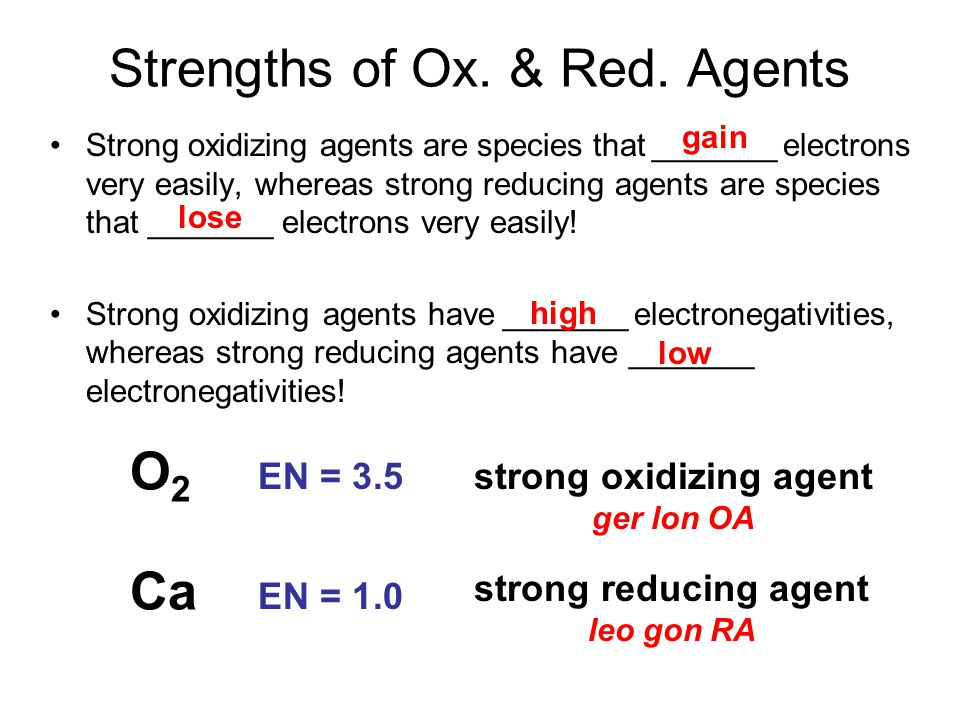 Strong oxidizing agents are species that _______ electrons very easily, whereas strong reducing agents are species that _______ electrons very easily.