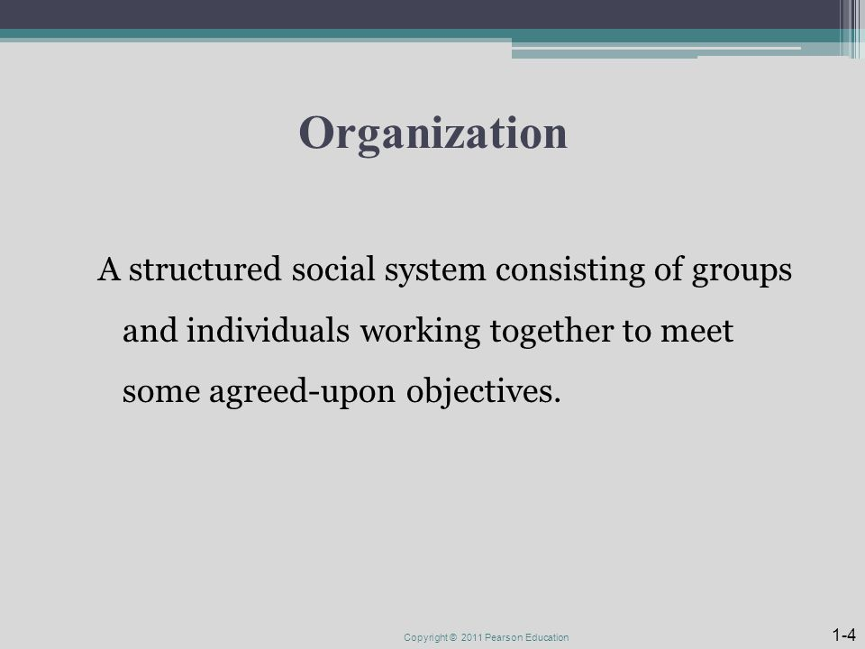 Organization A structured social system consisting of groups and individuals working together to meet some agreed-upon objectives.