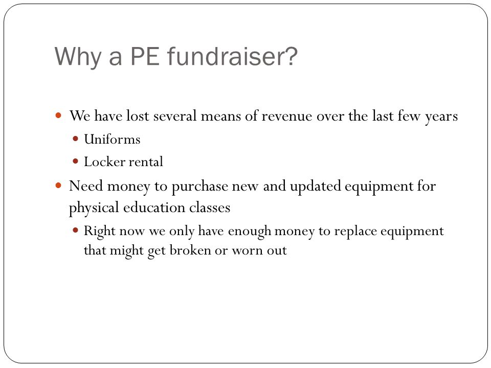 Why a PE fundraiser.