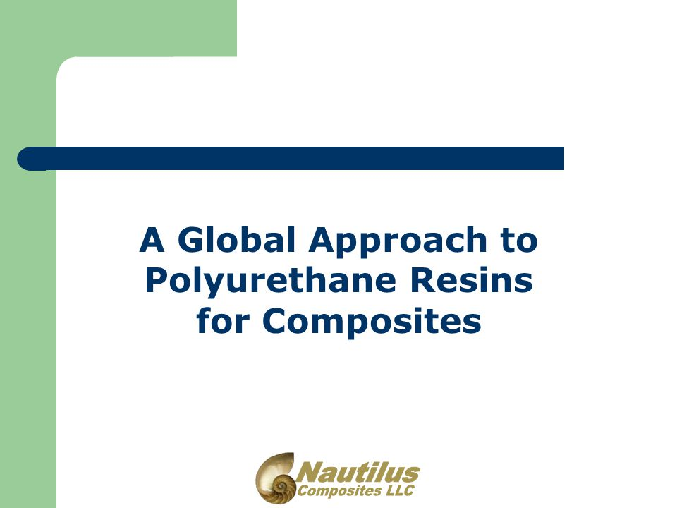 A Global Approach to Polyurethane Resins for Composites