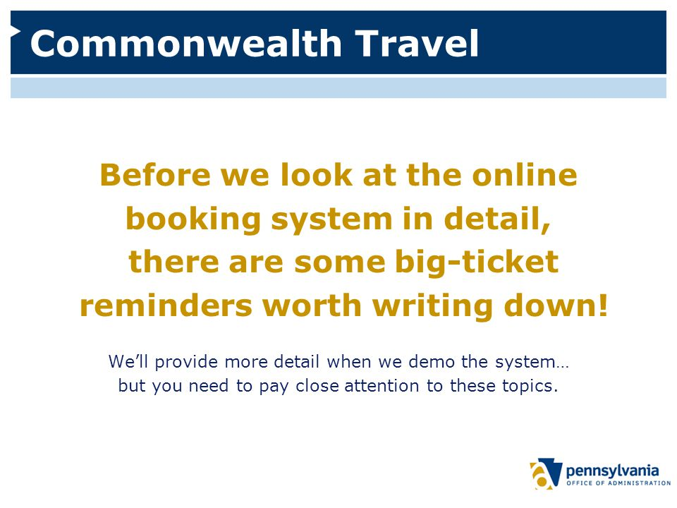 Commonwealth Travel Before we look at the online booking system in detail, there are some big-ticket reminders worth writing down.