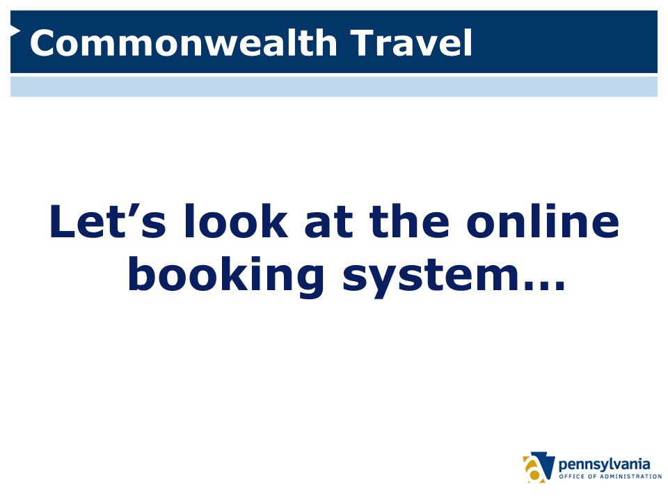 Commonwealth Travel Let's look at the online booking system…