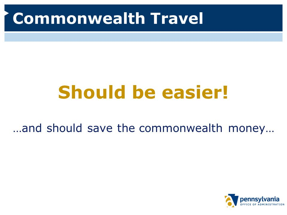 Commonwealth Travel Should be easier! …and should save the commonwealth money…