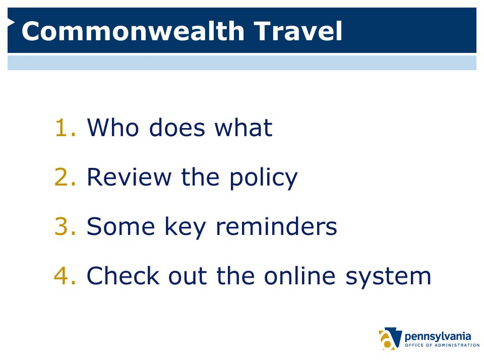 Commonwealth Travel 1. Who does what 2. Review the policy 3.