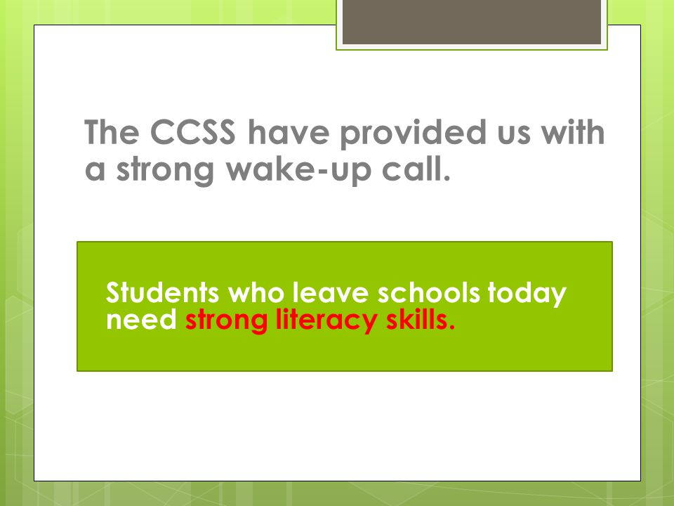 Students who leave schools today need strong literacy skills.