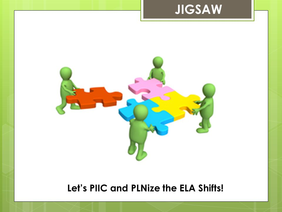 JIGSAW Let's PIIC and PLNize the ELA Shifts!