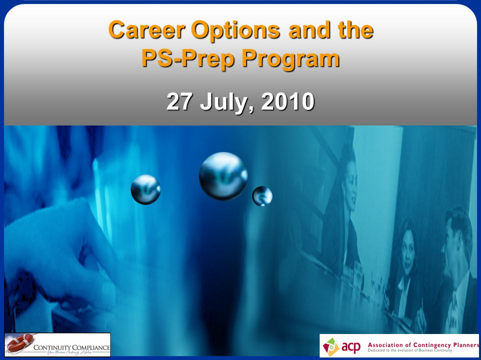 1 Career Options and the PS-Prep Program 27 July, 2010