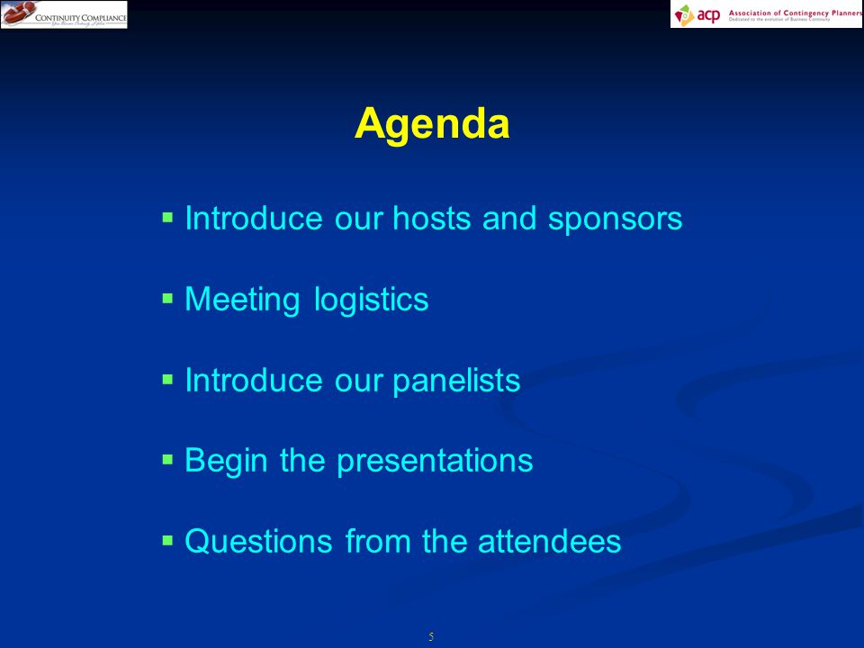 5 Agenda  Introduce our hosts and sponsors  Meeting logistics  Introduce our panelists  Begin the presentations  Questions from the attendees