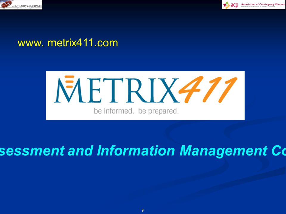 9 www. metrix411.com The Assessment and Information Management Company