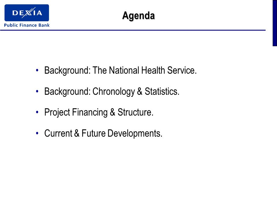 Agenda Background: The National Health Service. Background: Chronology & Statistics.