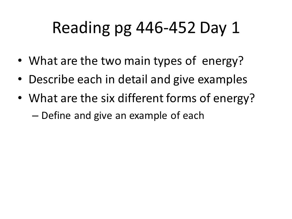 Reading pg 446-452 Day 1 What are the two main types of energy.
