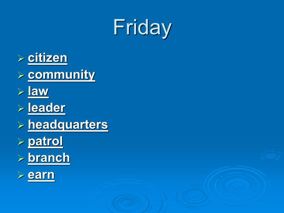 Friday  citizen  community  law  leader  headquarters  patrol  branch  earn