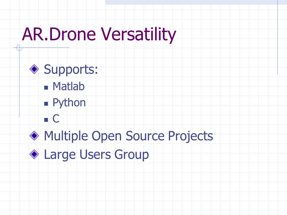 AR.Drone Versatility Supports: Matlab Python C Multiple Open Source Projects Large Users Group