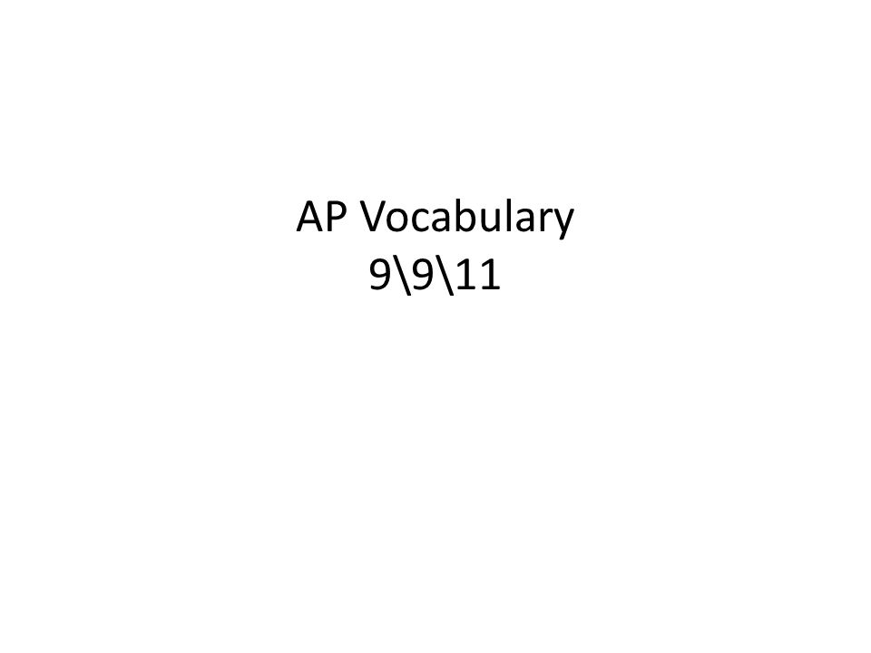 AP Vocabulary 9\9\11