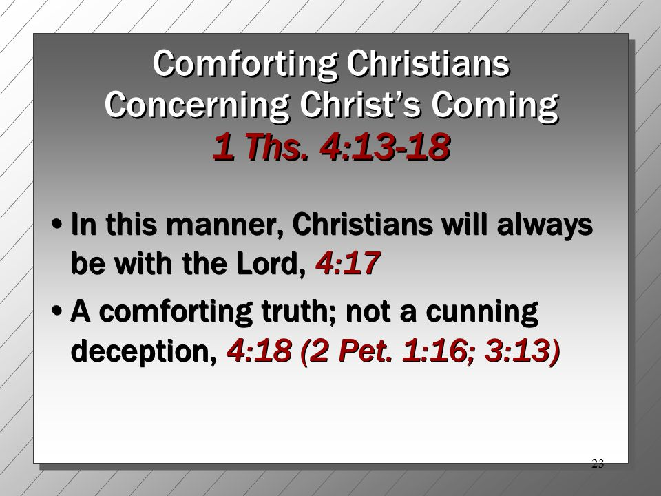 23 Comforting Christians Concerning Christ's Coming 1 Ths.