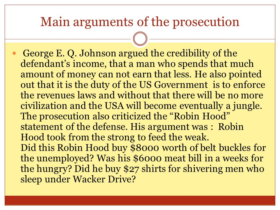 Main arguments of the prosecution George E. Q.