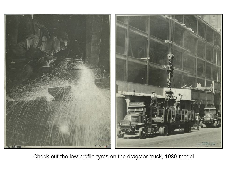 Check out the low profile tyres on the dragster truck, 1930 model.